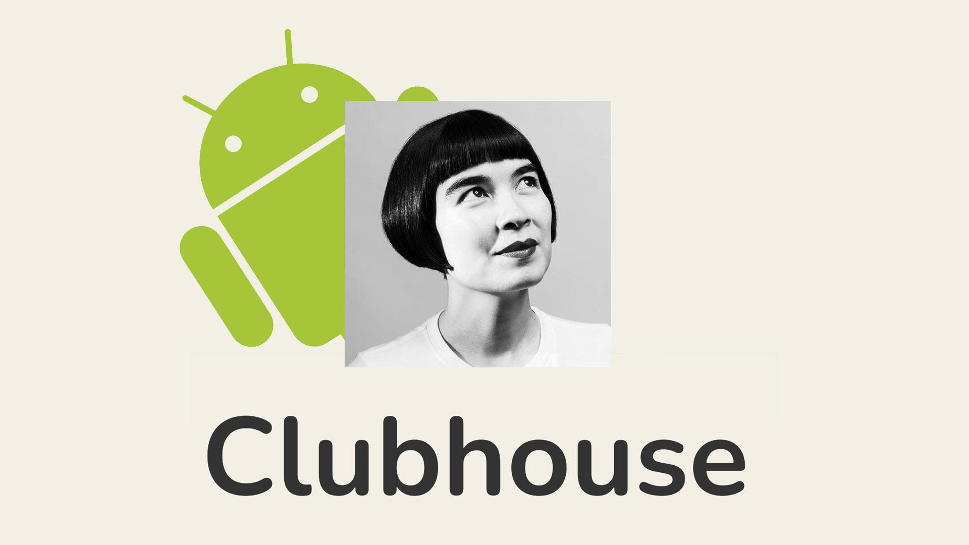 Clubhouse запустил приложение для Android